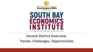 CSUDH South Bay Economics Insitute Presentation on September 19, 2017